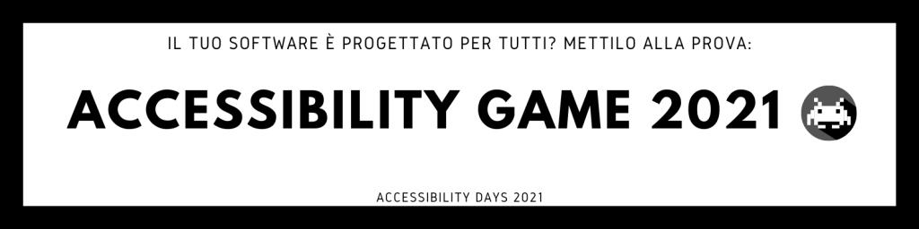 """Logo Accessibility Game 2021: """"Il tuo software è progettato per tutti? Mettilo alla prova!"""""""